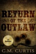 Return of the Outlaw : C.M. Curtis
