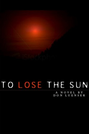 To Lose the Sun : Don Luenser