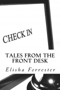 Elisha Forrester : Tales from the Front Desk