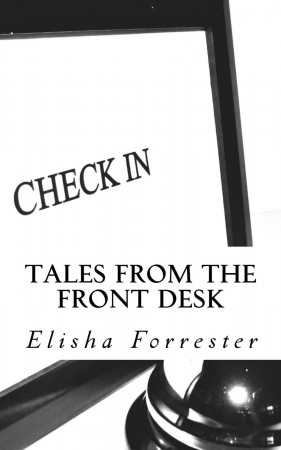Tales from the Front Desk : Elisha Forrester