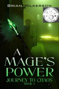 A Mage's Power : Brian Wilkerson