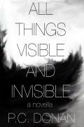 All Things Visible and Invisible : PC Donan