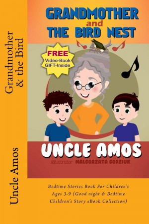 Grandmother and the Bird Nest : Uncle Amos