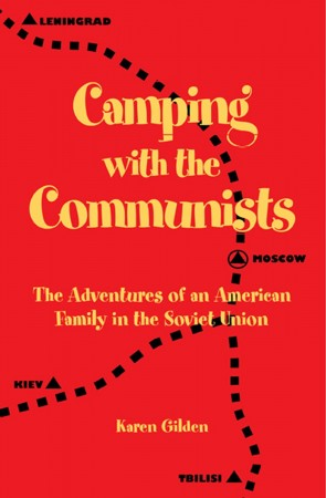 Camping with the Communists : Karen Gilden