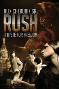 Rush – A Taste For Freedom : Alix Cherubin