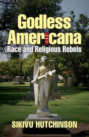 Godless Americana : Sikivu Hutchinson