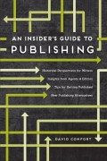 An Insider's Guide to Publishing : David Comfort