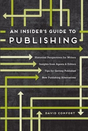 David Comfort : An Insider's Guide to Publishing