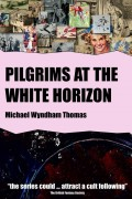 Michael W. Thomas : Pilgrims at the White Horizon