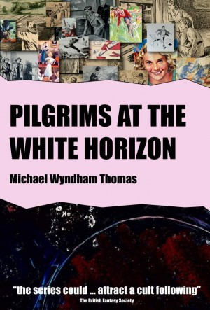 Pilgrims at the White Horizon : Michael W. Thomas