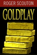 Goldplay : Roger Scouton