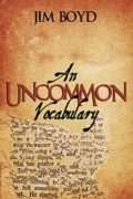 An Uncommon Vocabulary : Jim Boyd