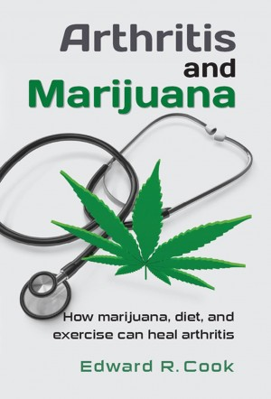 Arthritis and Marijuana : Edward R. Cook
