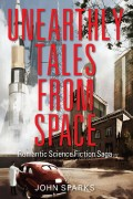 Unearthly Tales From Space : John Sparks