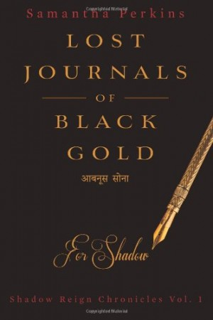 Lost Journals of Black Gold : Samantha Perkins