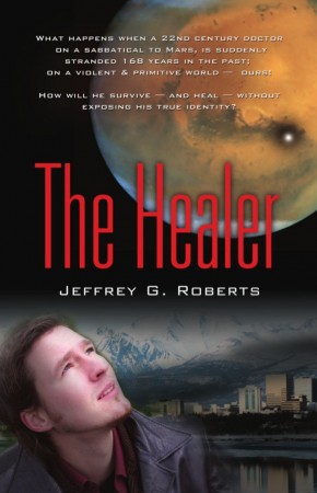 The Healer : Jeffrey G. Roberts