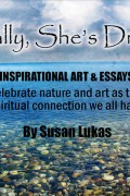 Susan Lukas : Naturally, She's Dreaming, Inspirational Art & Essays
