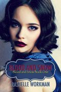 Blood and Snow 1 : RaShelle Workman