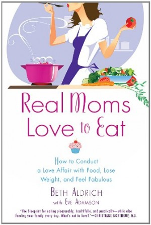 Real Moms Love to Eat : Beth Aldrich