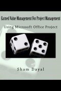 Earned Value Management For Project Management : Sham Dayal