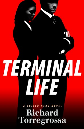 Terminal Life : A Suited Hero Novel
