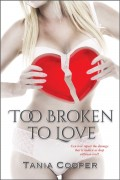 Tania Cooper : Too Broken To Love