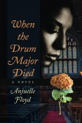 When The Drum Major Died : Anjuelle Floyd