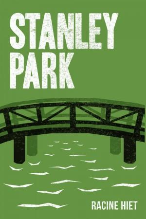 Stanley Park : Racine Hiet