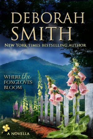 Where The Foxgloves Bloom : Deborah Smith