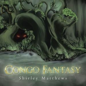 Congo Fantasy : Shirley Matthews