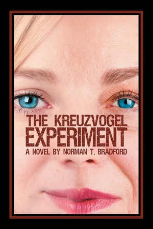 The Kreuzvogel Experiment : Norman T. Bradford