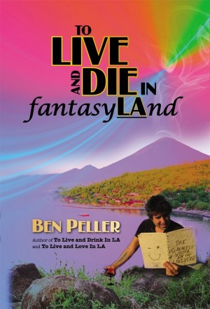 TO LIVE AND DIE IN fantasyLAnd : Ben Peller