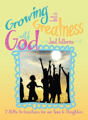 Growing into Greatness with God : Janet Autherine