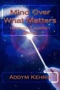 Mind Over What Matters : Addym Kehris