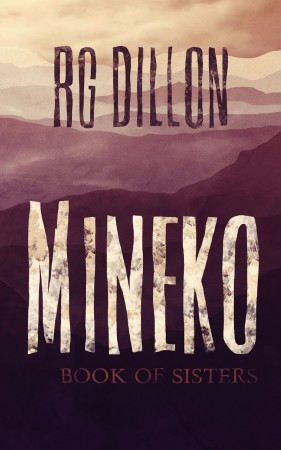 R G Dillon : Mineko: Book of Sisters