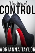 The Story of Control : Adrianna Taylor