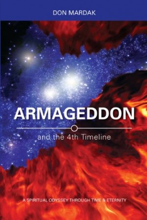 Don Mardak : Armageddon and the 4th Timeline