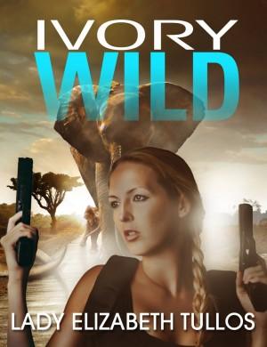 Ivory Wild : Lady Elizabeth Tullos