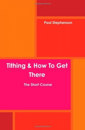 Tithing & How To Get There : Paul Stephenson