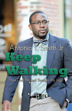 Antonio T Smith Jr : Keep Walking