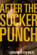 After The Sucker Punch : Lorraine Devon Wilke