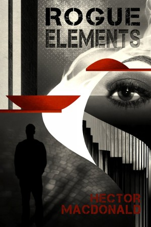 Rogue Elements : Hector Macdonald