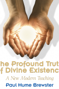 The Profound Truth of Divine Existence : Paul Hume Brewster