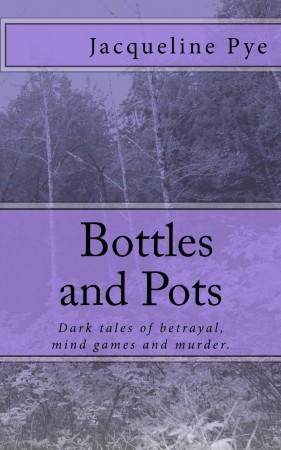 Bottles and Pots : Jacqueline Pye