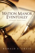 Watson Manor Eventually : Ronald S. Craig