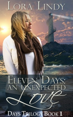 Eleven Days - An Unexpected Love : Lora Lindy