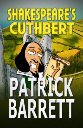 Shakespeare's Cuthbert : Patrick Barrett