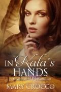 In Kala's Hands : Mary Crocco