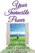 Your Invincible Power : Pamela Hamilton & W.T. Hamilton