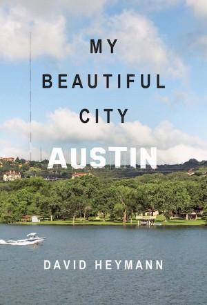 My Beautiful City – Austin : David Heymann